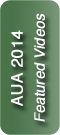 AUA 2014 - Featured Videos